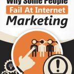 35 Top Reasons You Are Failing At Internet Marketing