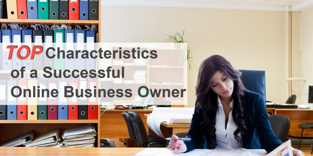 Understand the Top Characteristics of a Successful Online Business Owner 1024x512 - GUEST POST: Understand the Top Characteristics of a Successful Online Business Owner