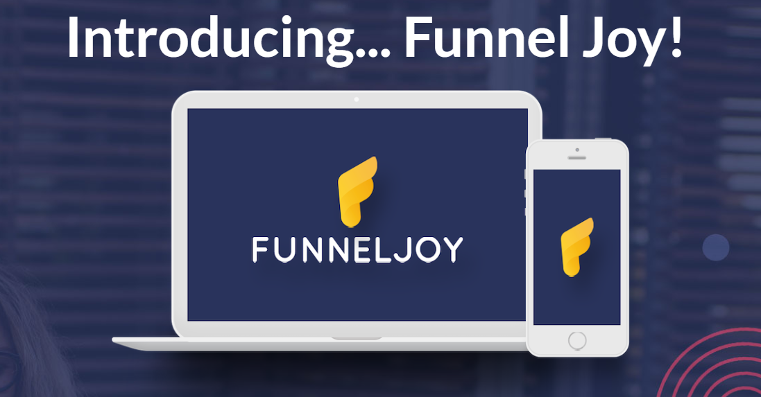 2019 05 27 0930 - Full Unbiased Review of Funnel Joy Page Builder Tool, the OTOs, and the Bonuses